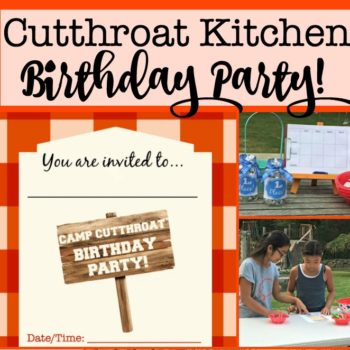 Cutthroat Kitchen Birthday Party! {An Awesome Party for Tweens!}