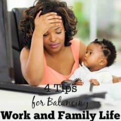 4 Tips for Balancing Work and Family Life