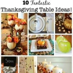 10 Fantastic Thanksgiving Table Ideas!