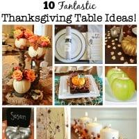 10 Fantastic Thanksgiving Table Ideas!