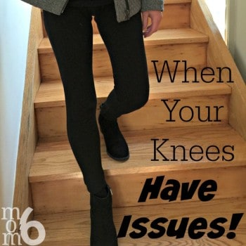 When Your Knees Have Issues…