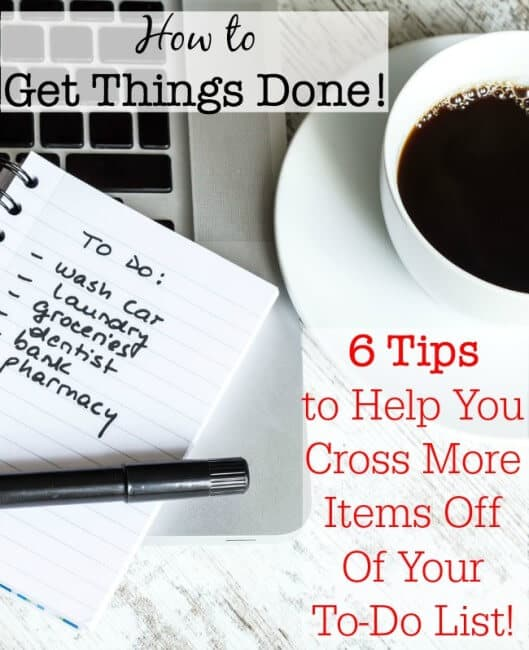 Do you ever wonder where all those hours in your day go? Your work so hard all day long, yet you feel like you've gotten nothing accomplished? Here are my 6 best tips to show you How to Get Things Done!