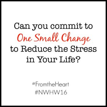 Can You Commit to One Small Change to Reduce Stress?