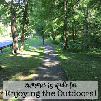 Summer is Made for Enjoying the Outdoors!