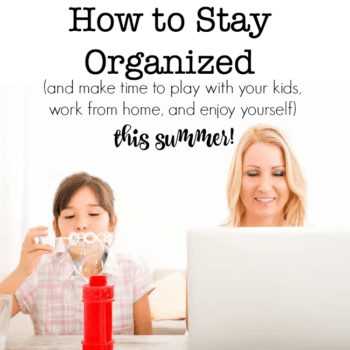 How to Stay Organized This Summer!