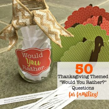 "Thanksgiving ""Would You Rather?"" Questions that are perfect for families!"