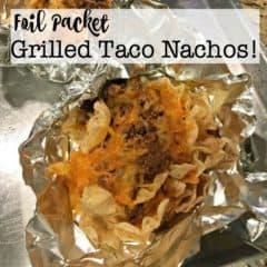 Foil Packet Grilled Taco Nachos