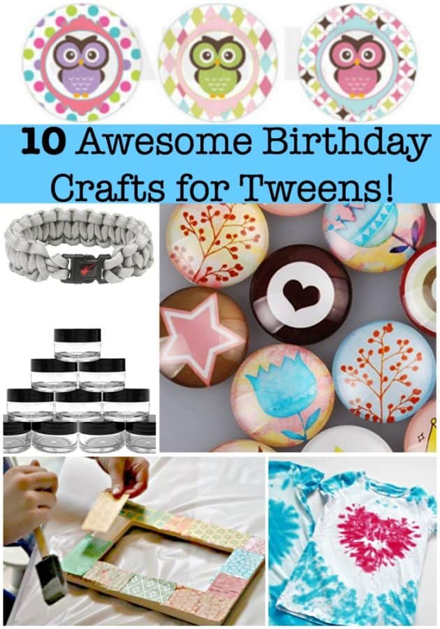 10 Awesome Birthday Party Crafts For Tweens Momof6