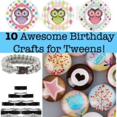 10  Awesome Birthday Party Crafts for Tweens!