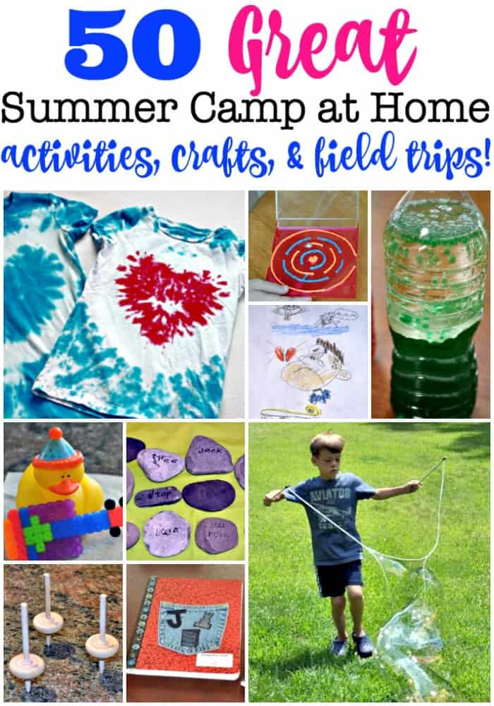 50 Fun Summer Camp At Home Activities Crafts Field Trips From
