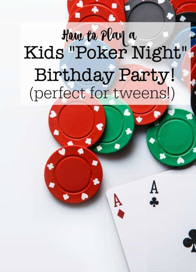A Poker Night Birthday Party is a fantastic party theme for a tween! If all of the kids already know how to play poker- awesome! But if not, there are lots of less complicated card games that you can play at the party instead. This post shows you how to throw this fun party! #PokerNight #KidsBirthdayParties #PartyThemes #PartyGames