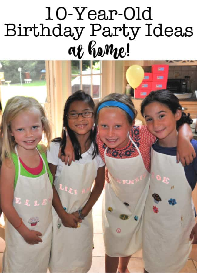 10 year old birthday party ideas at home